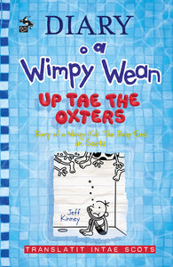Diary o a Wimpy Wean: Up Tae the Oxters