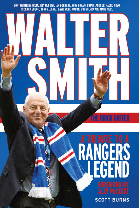 Walter Smith: The Ibrox Gaffer