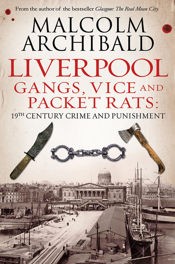 Liverpool: Gangs, Vice and Packet Rats