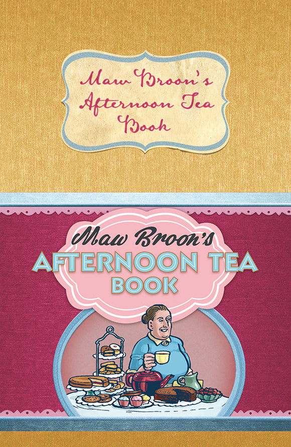 Maw Broon's Afternoon Tea Book