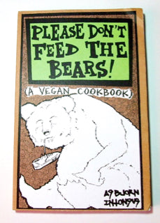 Please Don't Feed the Bears: A Vegan Cookbook | Microcosm Publishing