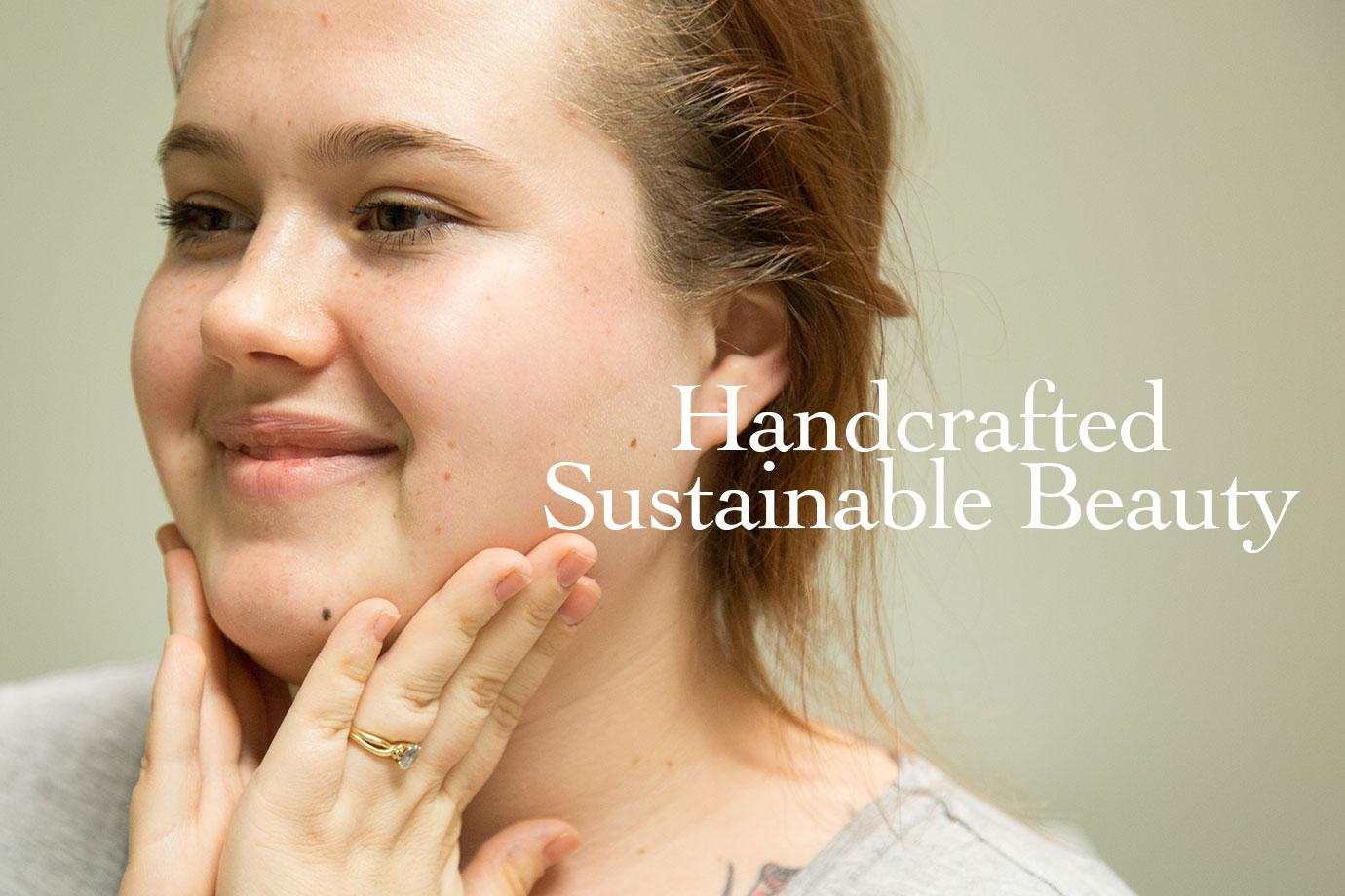 Handcrafted Sustainable Beauty