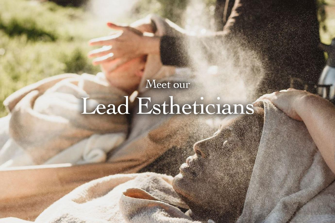 Meet our Lead Estheticians