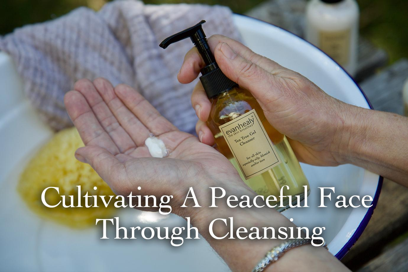 Cultivating A Peaceful Face Through Cleansing