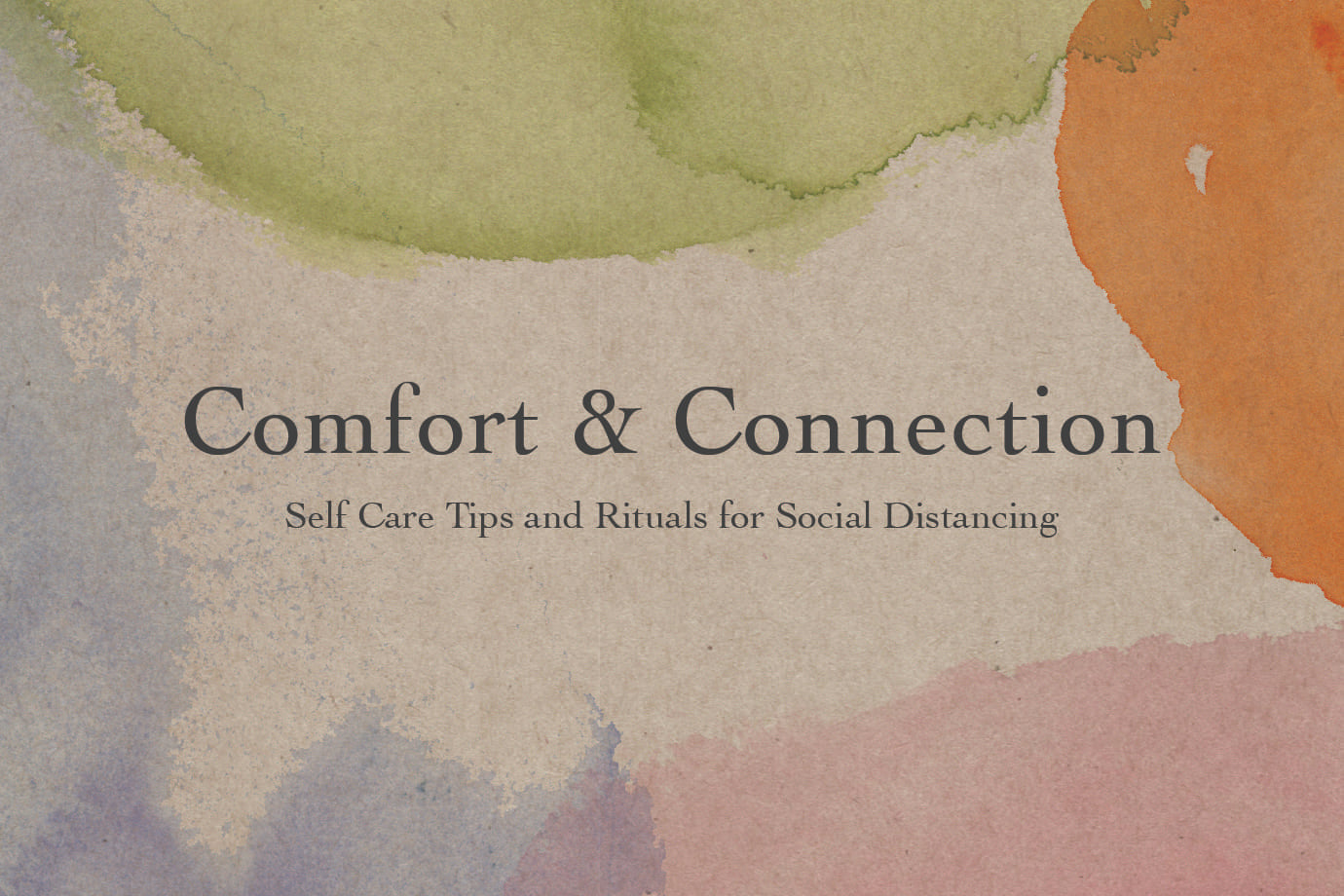 Self Care Tips and Rituals for Social Distancing