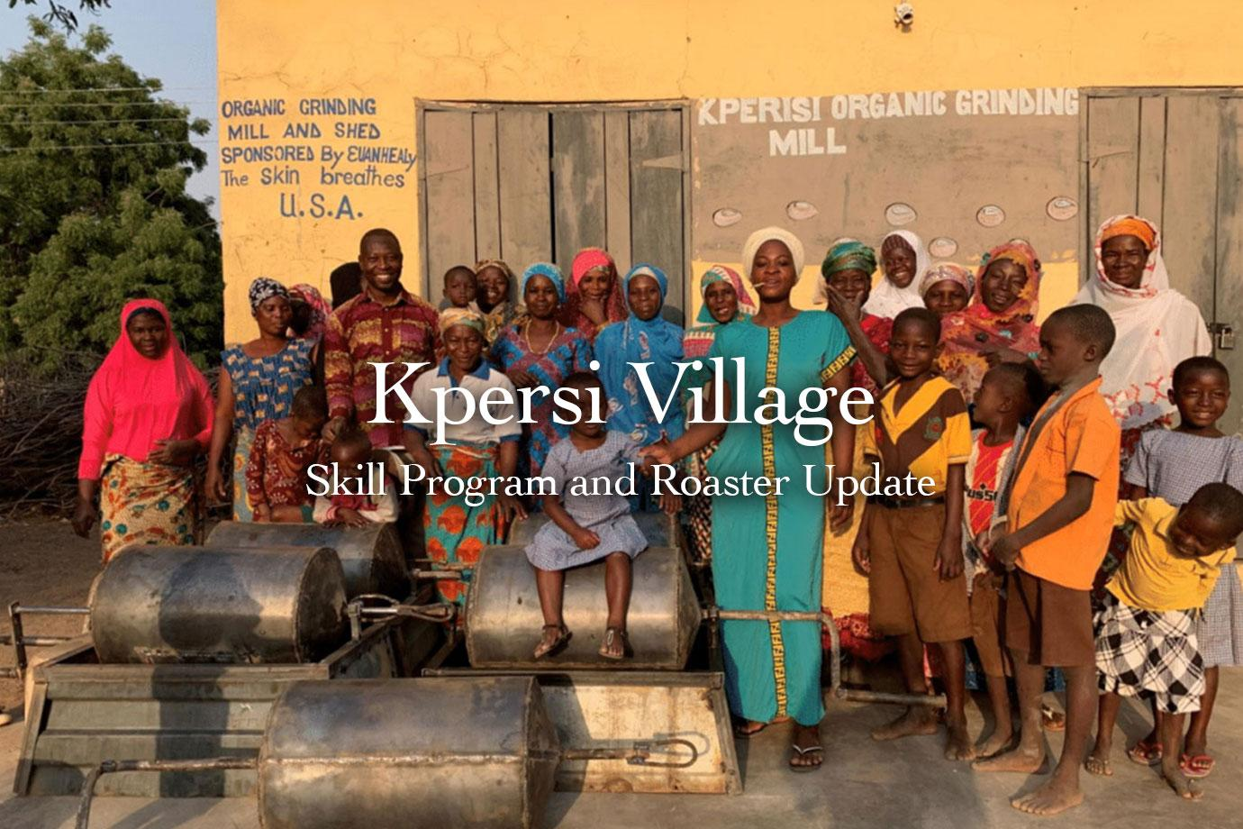 Kpersi Village   Skill Program and Roaster Update