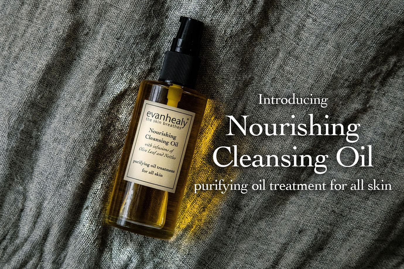 Introducing Nourishing Cleansing Oil – purifying oil treatment for all skin