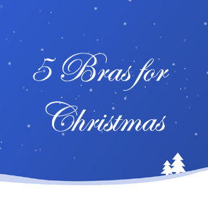 5 Bras for Christmas