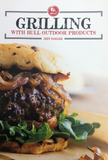 Grilling With Bull Outdoor Products Cookbook by Jeff Parker