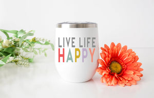 'Live Life Happy' Wine Tumbler