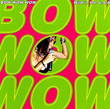 "Bow Wow Wow ""Wild In The U.S.A."" CD (1998)"