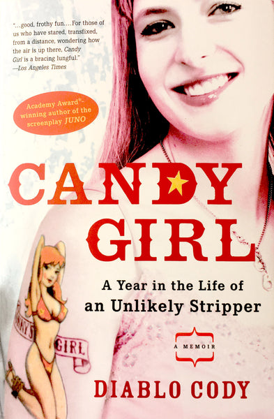 "Diablo Cody, ""Candy Girl"" Book (2007). Front cover image. Diablo Cody memoir about her early life surrounding items written in her personal blog ""The Pussy Ranch""."