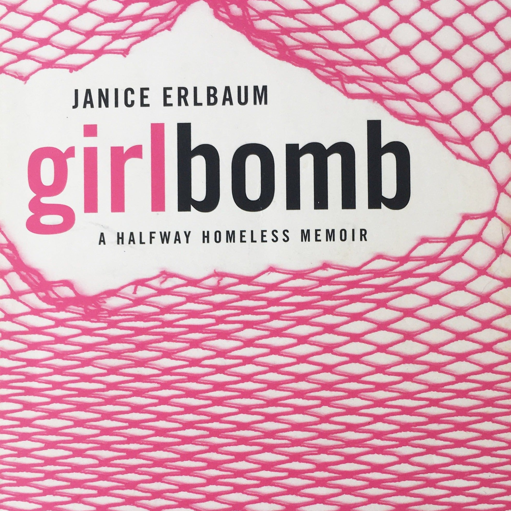 "Janice Erlbaum, ""Girlbomb: A Halfway Homeless Memoir"" Book (2004). Front page cover. Memoir from writer Janice Erlbaum about her younger years spent in NYC."