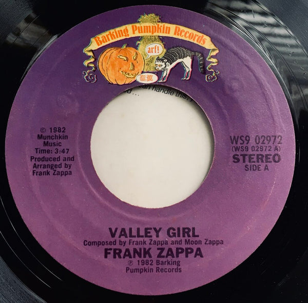 "Frank & Moon Zappa, ""Valley Girl"" Single (1982). Record sticker label image. Pop culture moment, Valley culture or Valley Girl culture. Moon Zappa. Punk, pop-punk, art, pop culture, new wave. Gag me with a spoon, like, 'fer sure..."