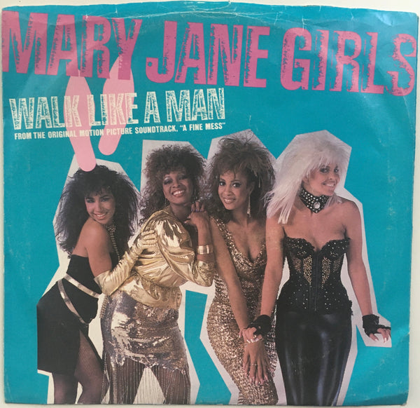 "Mary Jane Girls, ""Walk Like A Man"" Single (1986). Front cover image. Pop, funk, and soul. From the 80s movie soundtrack, ""A Fine Mess."""