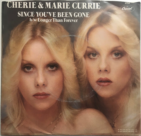 "Cherie and Marie Currie, ""Since You've Been Gone"" Single (1979). Front cover image. Single from Cherie Currie and sister Marie Currie after demise of The Runaways. Pop-punk."
