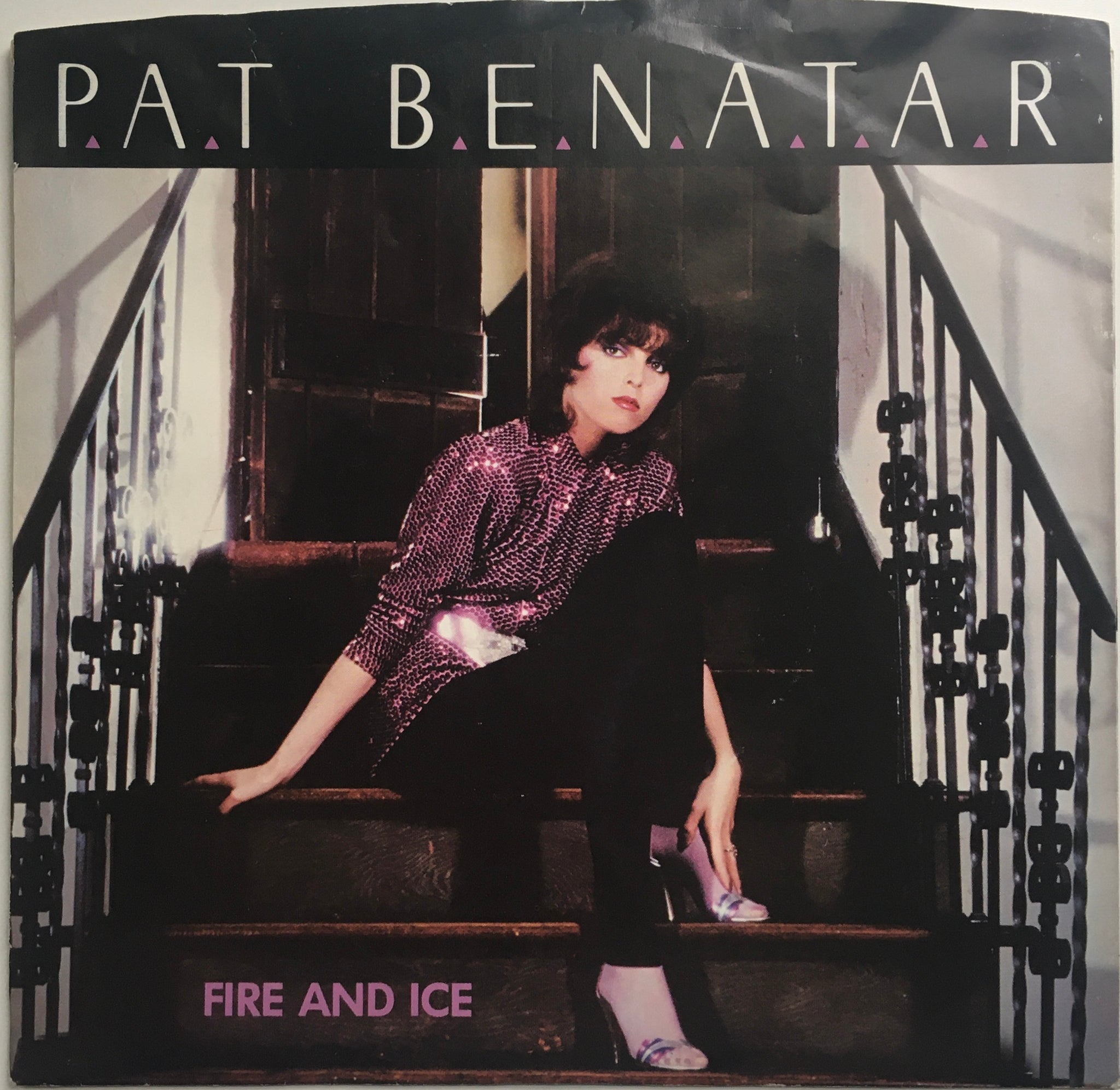 "Pat Benatar, ""Fire and Ice"" Single (1981). Front cover image. Pop-rock."