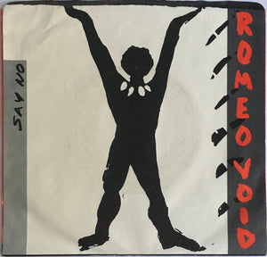 "Romeo Void, ""Say No"" Single (1984). Front cover image. Post-punk, new wave, sax punk."