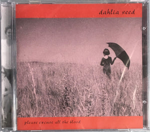 "Dahlia Seed ""Please Excuse All The Blood"" CD (1996)"