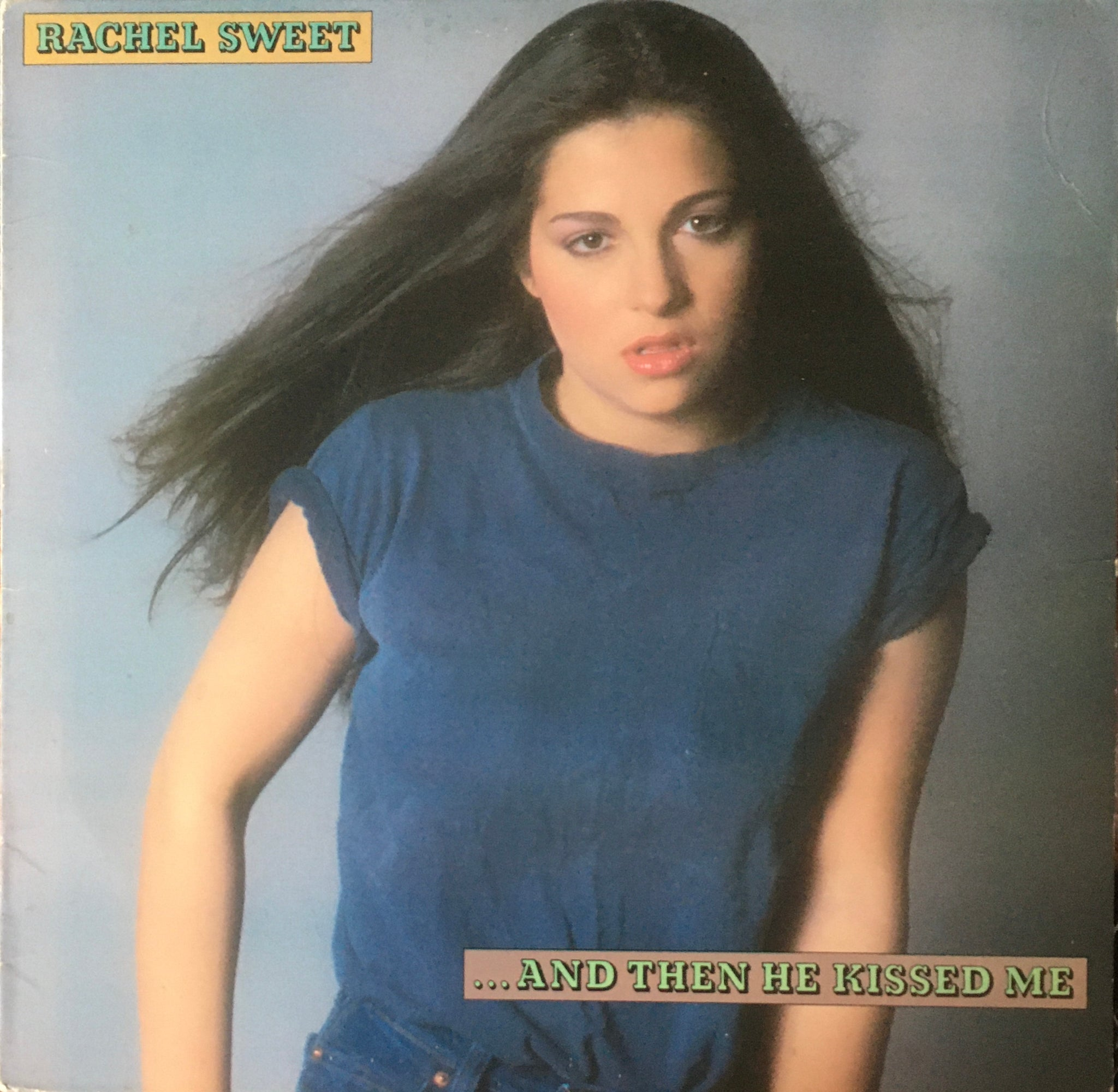 "Rachel Sweet ""...And Then He Kissed Me"" LP (1981)"