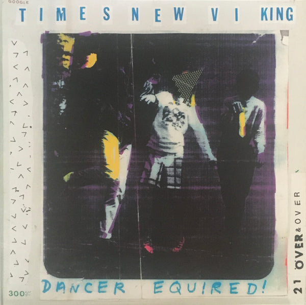 "Times New Viking ""Dancer Equired"" LP (2011)"