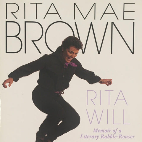 "Rita Mae Brown, ""Rita Will: Memoir of a Literary Rabble-Rouser"" Book (1997). Front cover image. Memoir, biography, autobiography: Cat Who Series, Rubyfruit Jungle, and more."