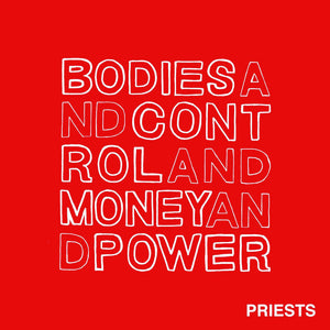 "Priests ""Bodies And Control And Money And Power"" LP (2014)"