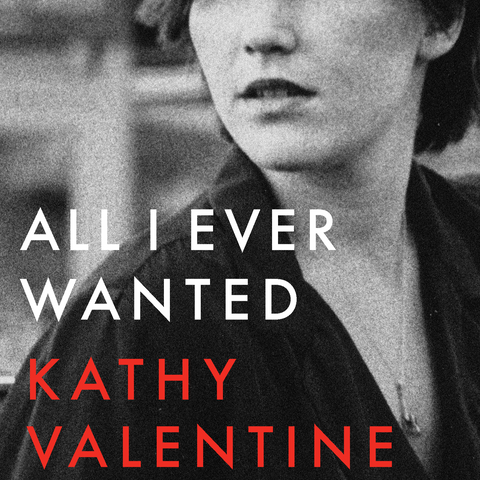 "Kathy Valentine, ""All I Ever Wanted"" Book (2020). Front cover image. U of Texas press. Hardcover book. Music writing from Kathy Valentine of The Go-Go's, The Textones, etc."