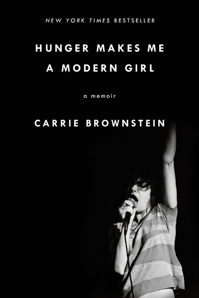 "Carrie Brownstein ""Hunger Makes Me A Modern Girl"" Book (2015)"
