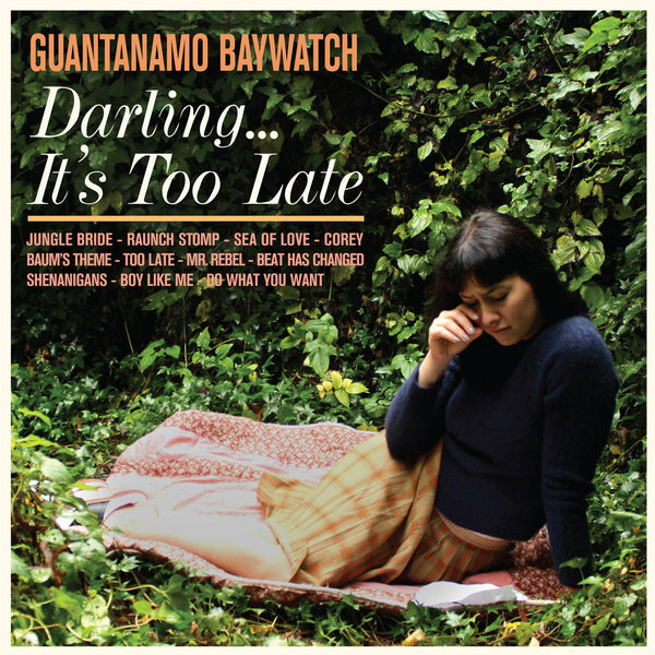 "Guantanamo Baywatch ""Darling... It's Too Late"" LP (2015)"