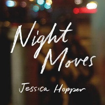 "Jessica Hopper, ""Night Moves"" Book (2018). Front cover image. U of Texas Press. Memoir, music writing."