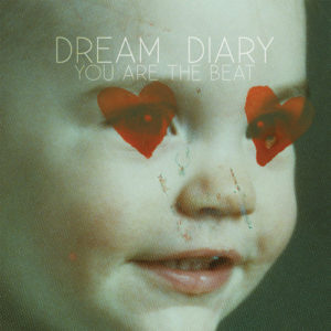 "Dream Diary ""You Are The Beat"" Red LP (2011)"