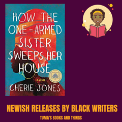 How the One Armed Sister Sweeps the House by Cherie Jones