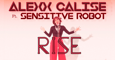ALEXX CALISE releases new single and video - [Rise]