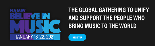 NAMM Believe in Music January 18th-222nd 2021