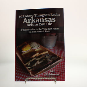 Robinson - 102 Things to Eat in Arkansas Before You Die