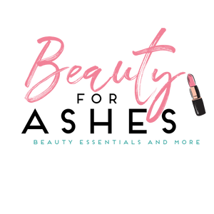 Beauty for Ashes Beauty Essentials & More