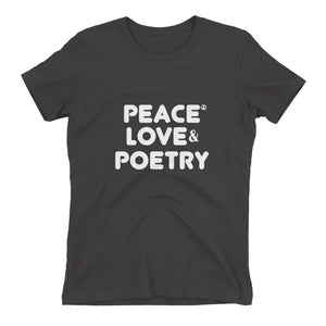 Peace Love and Poetry Ladies T Shirt