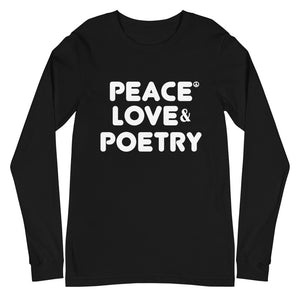 Peace Love and Poetry Unisex Long Sleeve T Shirt