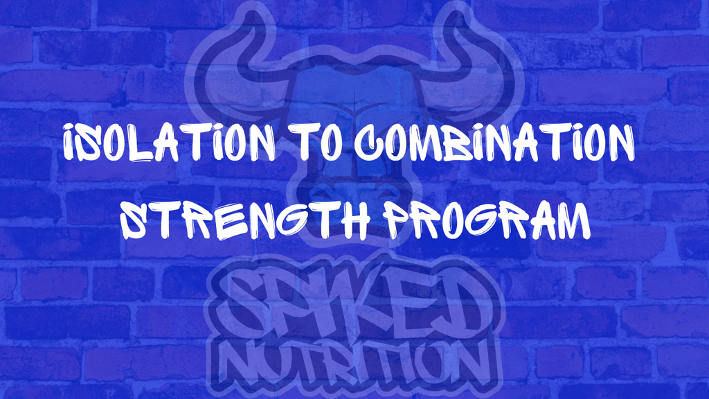 best isolation to combination exercises from Spiked Nutrition