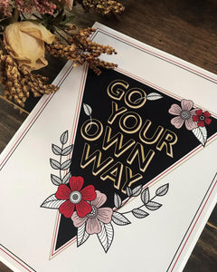 Go Your Own Way Print