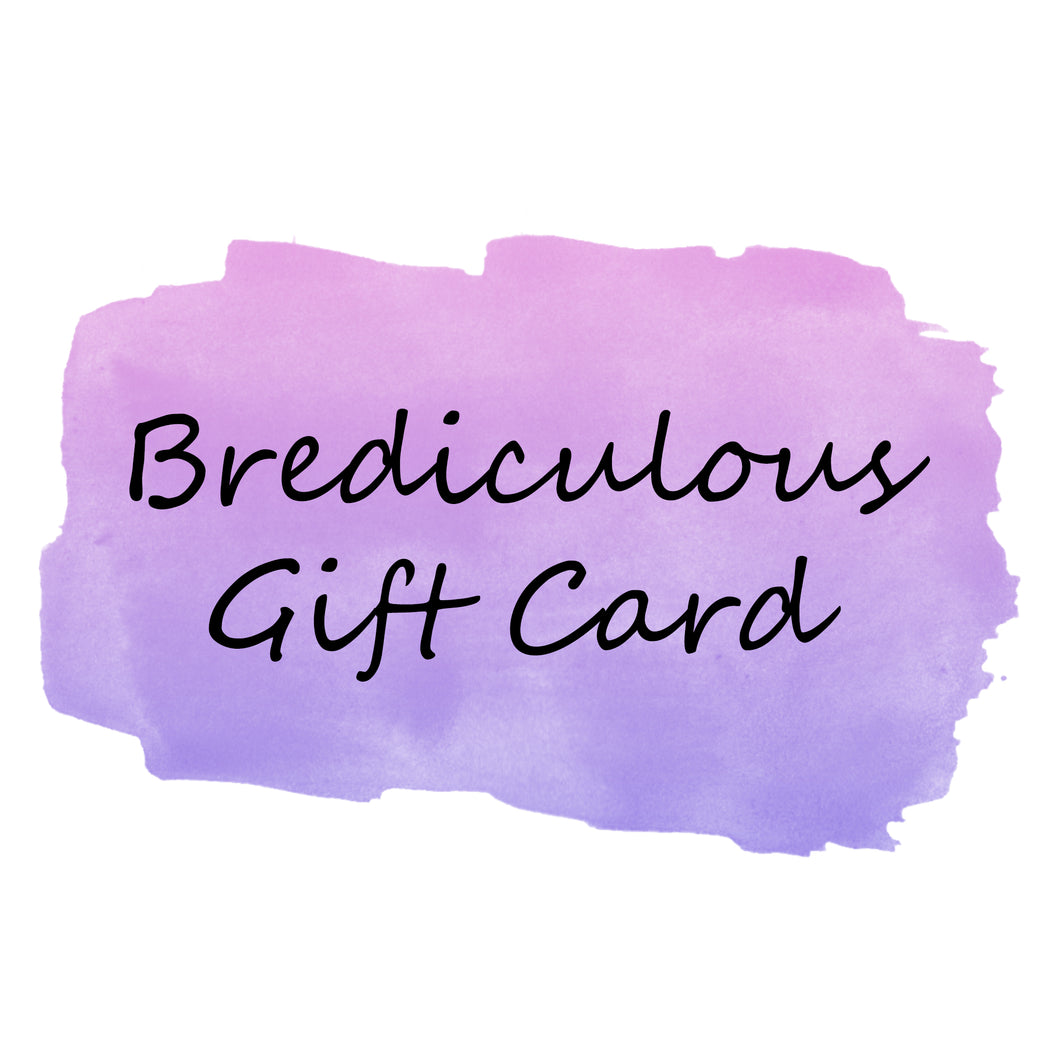 Brediculous Gift Card