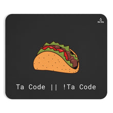 Load image into Gallery viewer, Taco Mousepad - Ta Code or not Ta Code