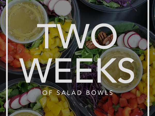 Two Weeks of Salad Bowls