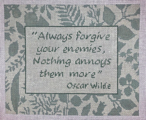 Always Forgive Your Enemies...