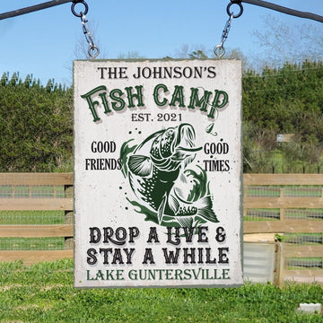 Custom Fish Camp Sign, Good Friends Good Times Drop A Live And Stay A While