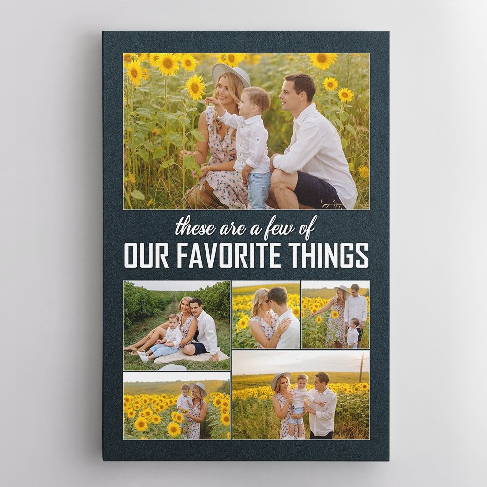 These Are A Few Of Our Favourite Things, Custom Photo Canvas Wall Art