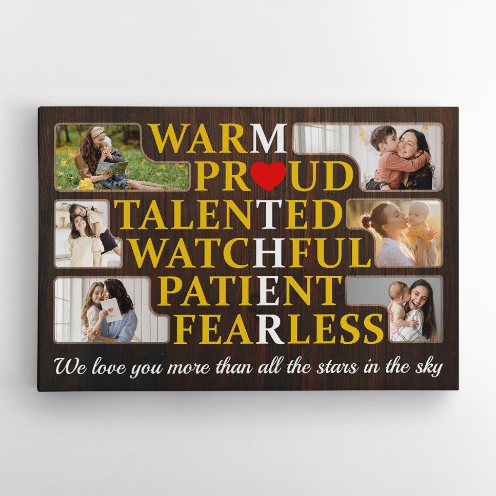 Warm, Proud, Talented, Watchful, Patient, Fearless, Mother Custom Photo Collage, Personalized Text Canvas Wall Art