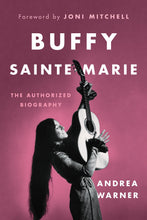 Load image into Gallery viewer, Buffy Sainte-Marie - The Authorized Biography (2018) (Hard Cover) SIGNED