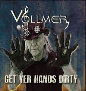 BRIAN VOLLMER Get Yer Hands Dirty CD (2017) SIGNED